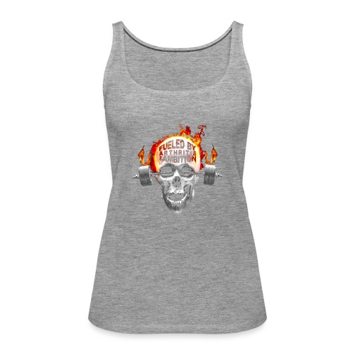 Fueled by Arthritis & Ambition - Women's Premium Tank Top