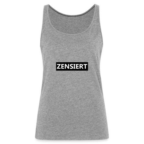 Zensiert - Frauen Premium Tank Top