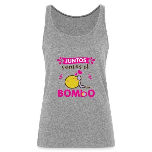 juntos somos bombo - Camiseta de tirantes premium mujer