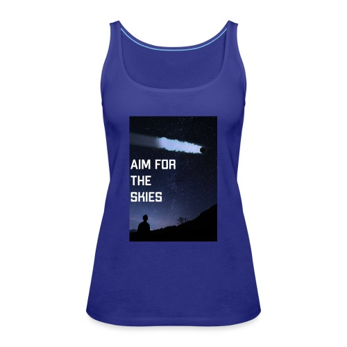 aim for the skies high resolution - Vrouwen Premium tank top