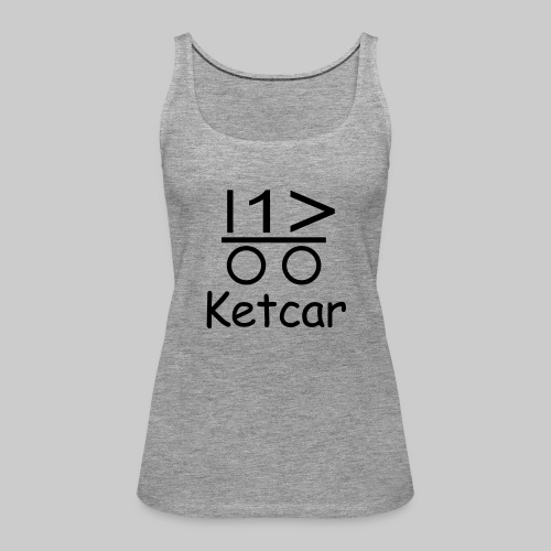 Ketcar - Frauen Premium Tank Top