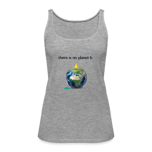 There is no planet b - Frauen Premium Tank Top