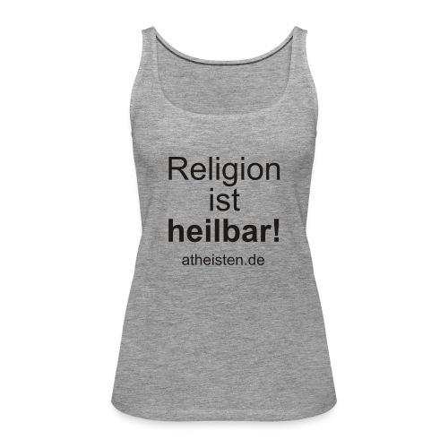 religion_ist_heilbar - Frauen Premium Tank Top