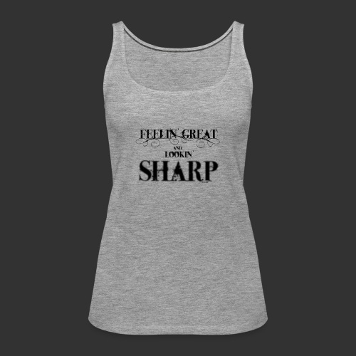 looking sharp - Vrouwen Premium tank top