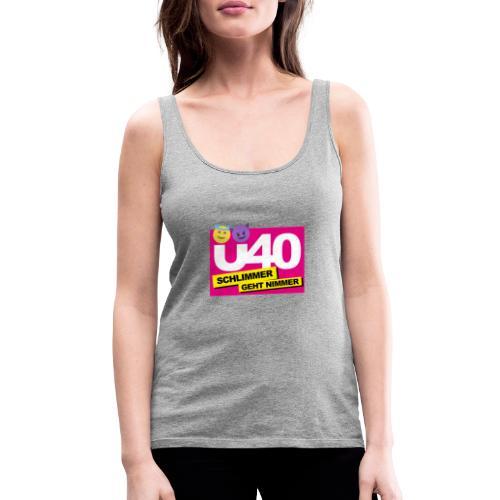 Ü 40 Schlimmer geht nimmer - Frauen Premium Tank Top