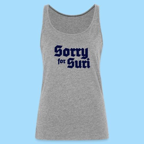 Sorry for Suri - Frauen Premium Tank Top