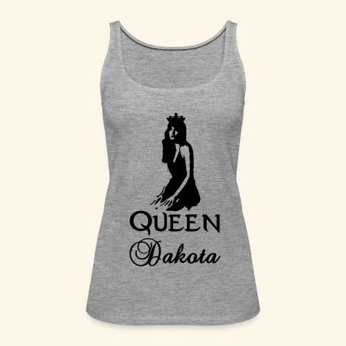 Queen Dakota - Women's Premium Tank Top