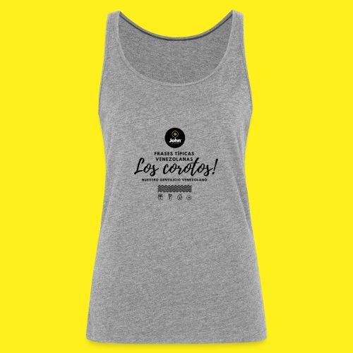 FRASES VENEZOLANAS 2F JOHN LAAREPA 5 - Camiseta de tirantes premium mujer