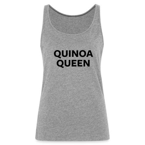 Quinoa Queen - Women's Premium Tank Top