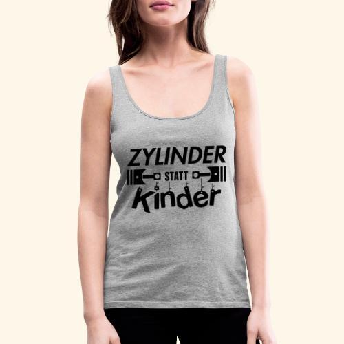 Zylinder Statt Kinder - Frauen Premium Tank Top