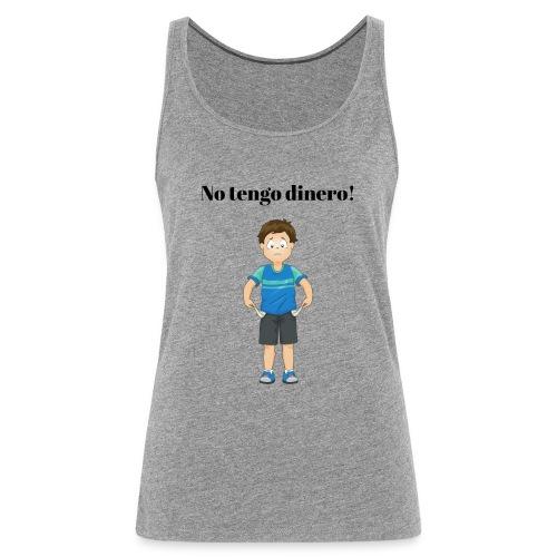 NO TENGO DINERO - Premiumtanktopp dam