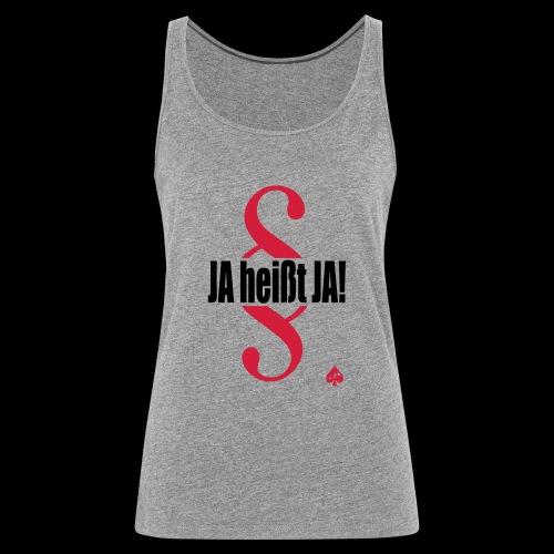 JA heißt JA! - Frauen Premium Tank Top