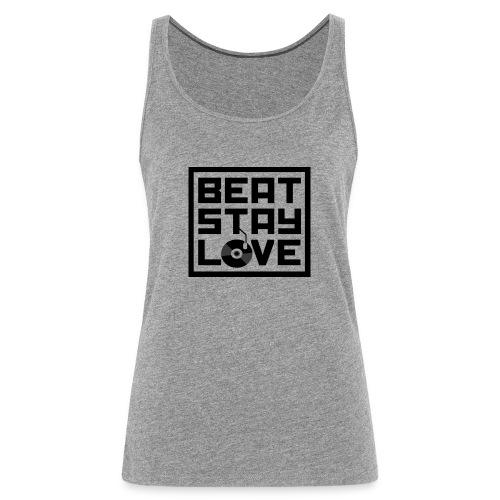 Beat.Stay.Love - Frauen Premium Tank Top