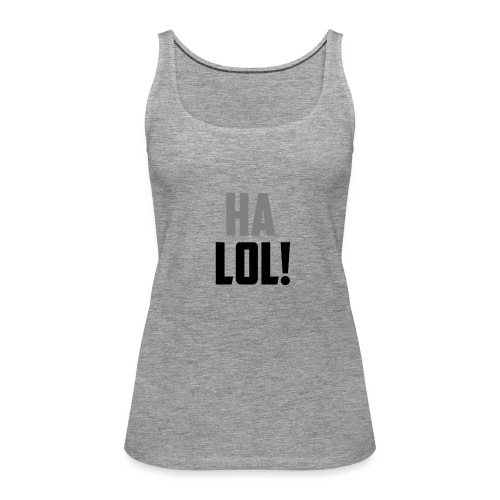 The CrimsonAura 'Ha LOL!' Stream Quote. - Women's Premium Tank Top