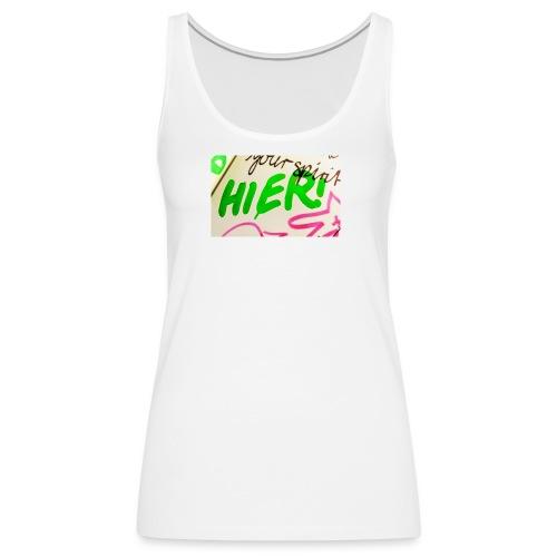 HIER! - Frauen Premium Tank Top