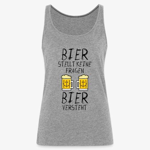 Bier versteht ! - Frauen Premium Tank Top