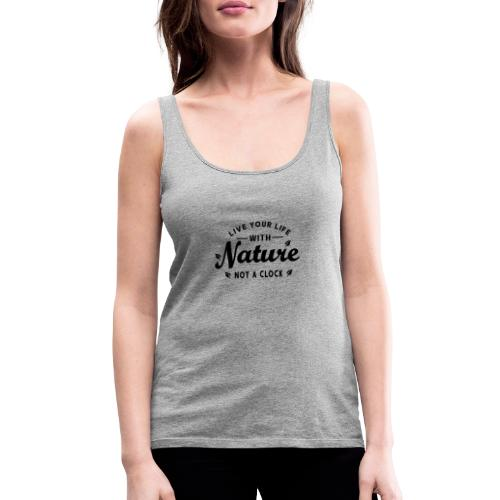 Live your life with Nature - Frauen Premium Tank Top