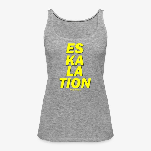 ESKALATION (GELB) - Frauen Premium Tank Top