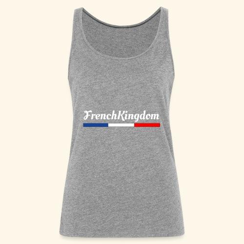 FrenchKingdom - Débardeur Premium Femme