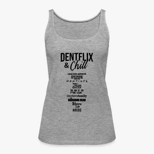 Dentflix + series - Camiseta de tirantes premium mujer
