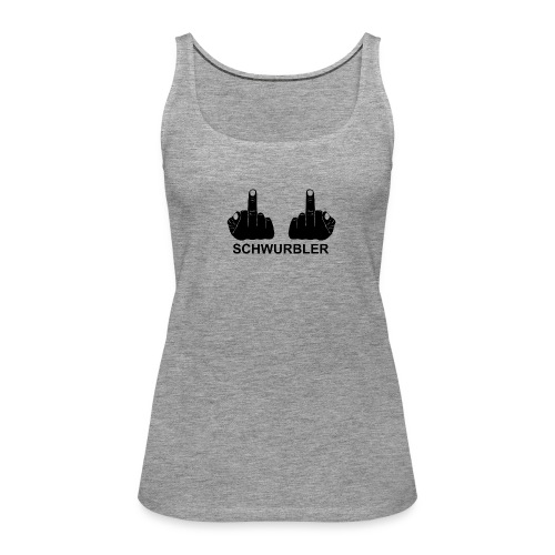 Fuck you Schwurbler - Frauen Premium Tank Top