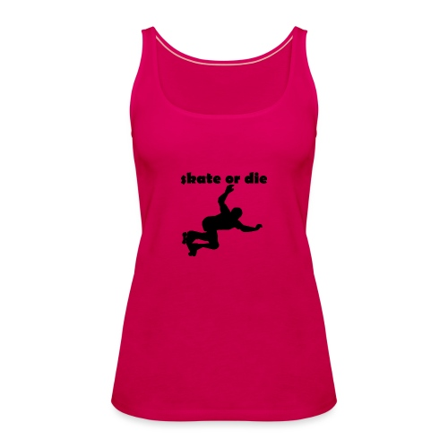 skate or die - Frauen Premium Tank Top