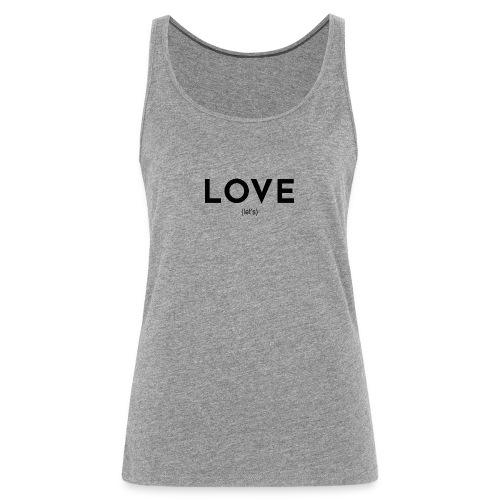 love (let's) - Frauen Premium Tank Top