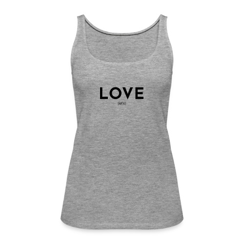 love (let's) - Women's Premium Tank Top