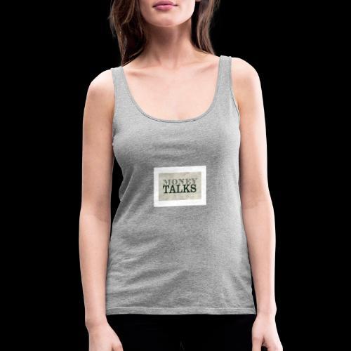 Money Talks - Women's Premium Tank Top