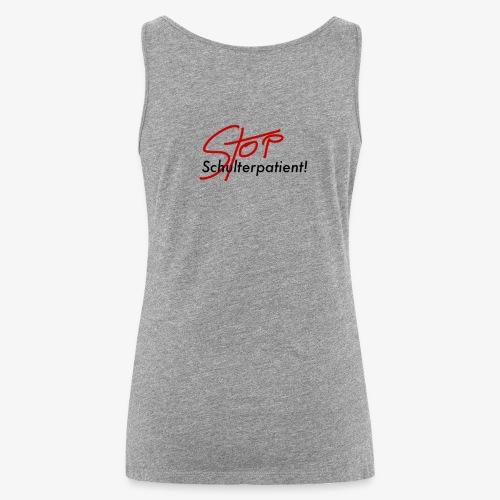 Stop Schulterpatient - Frauen Premium Tank Top