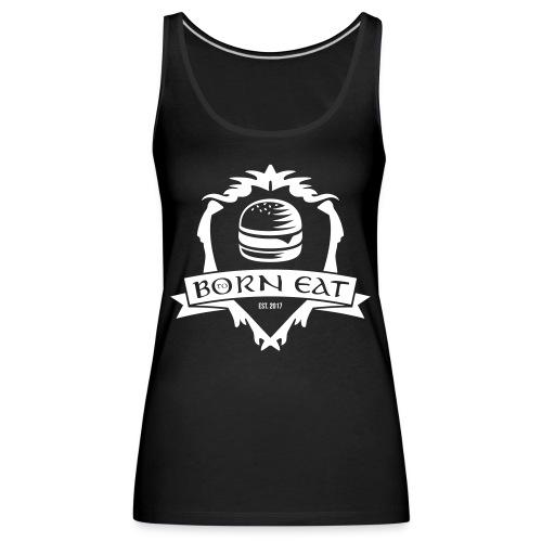 Born To Eat Logo white - Frauen Premium Tank Top
