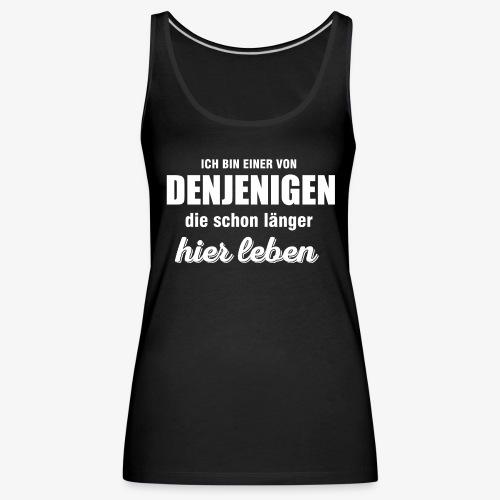 ICH BIN EINER VON DENJENIGEN - Frauen Premium Tank Top