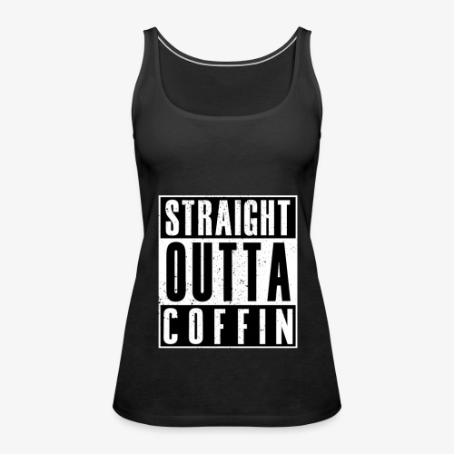 Straight Outta Coffin - Premiumtanktopp dam