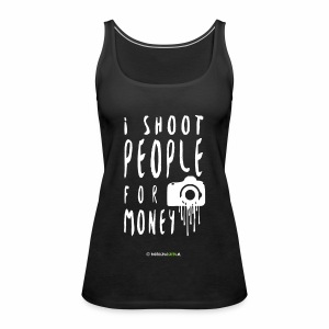I shoot people! - Women's Premium Tank Top