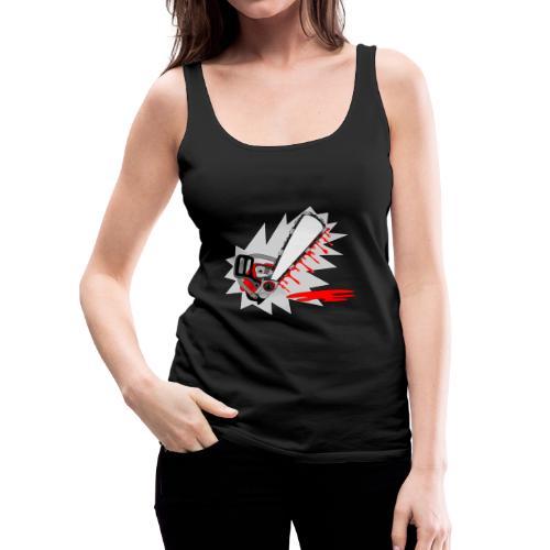 T shirt humeur tronçonneuse en sang votre texte FS - Débardeur Premium Femme
