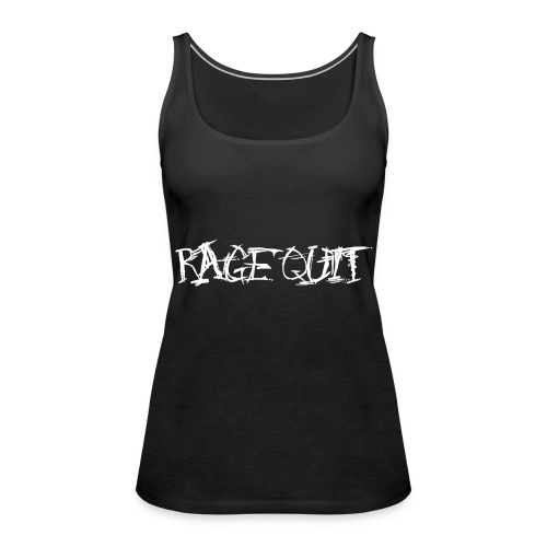 Rage Quit White Edition - Frauen Premium Tank Top