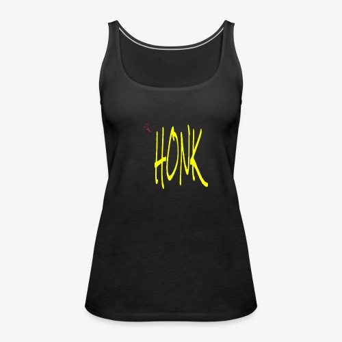 HONK - Women's Premium Tank Top