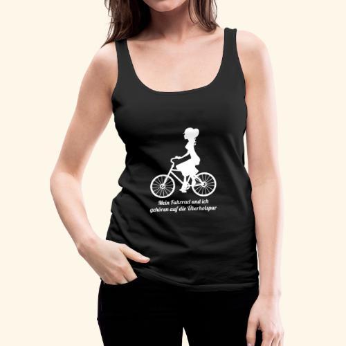 Mein Fahrrad und ich gehören auf die Überholspur - Frauen Premium Tank Top