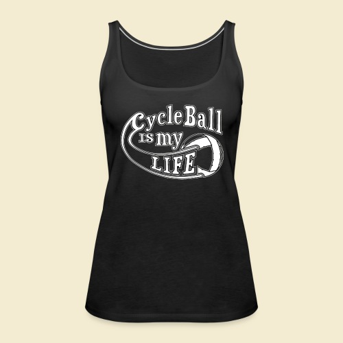 Radball | Cycle Ball is my Life - Frauen Premium Tank Top