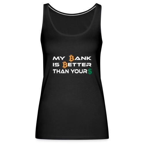 BITCOIN BANK - Frauen Premium Tank Top