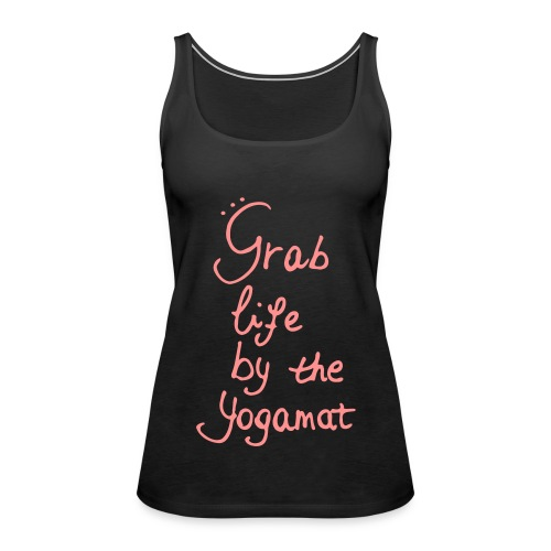 Grab Life By The Yogamat Simple - Women's Premium Tank Top