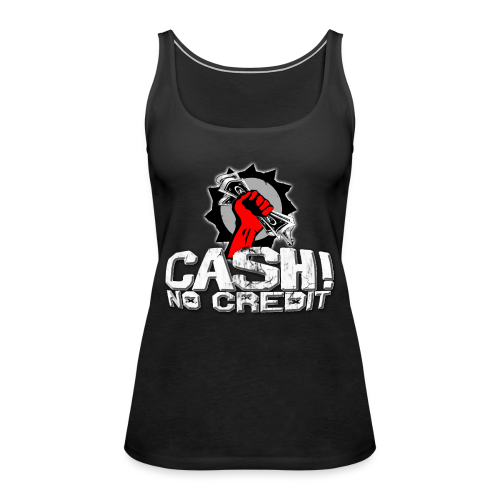 Official Cash! No Credit Merch - Frauen Premium Tank Top