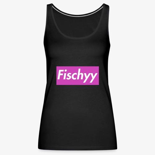 Fischyygirl - Frauen Premium Tank Top