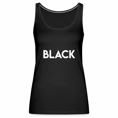 Black for Lifestyle - Frauen Premium Tank Top