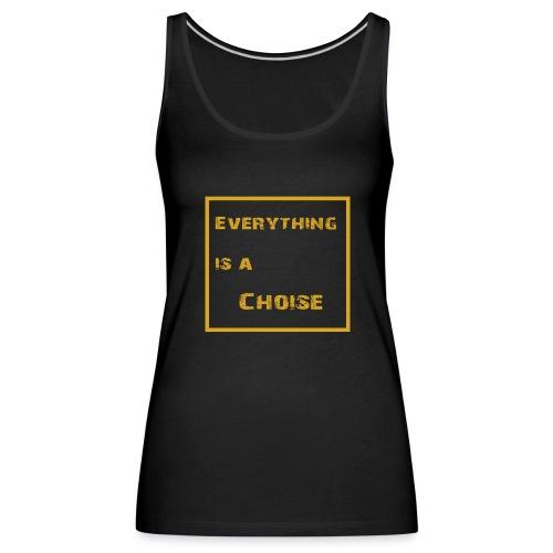 Your Choise! - Frauen Premium Tank Top