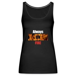 Always on fire - Vrouwen Premium tank top