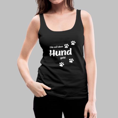 Die mit dem Hund geht - Used Look - Frauen Premium Tank Top