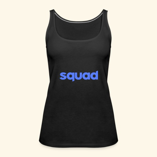 squad kleding - Vrouwen Premium tank top