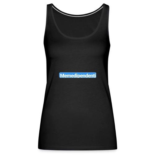 Meme Dipendenti (Blue Edition) - Canotta premium da donna