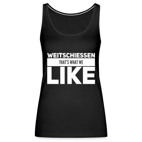 Weitschiessen Schriftzug Weiss - Frauen Premium Tank Top